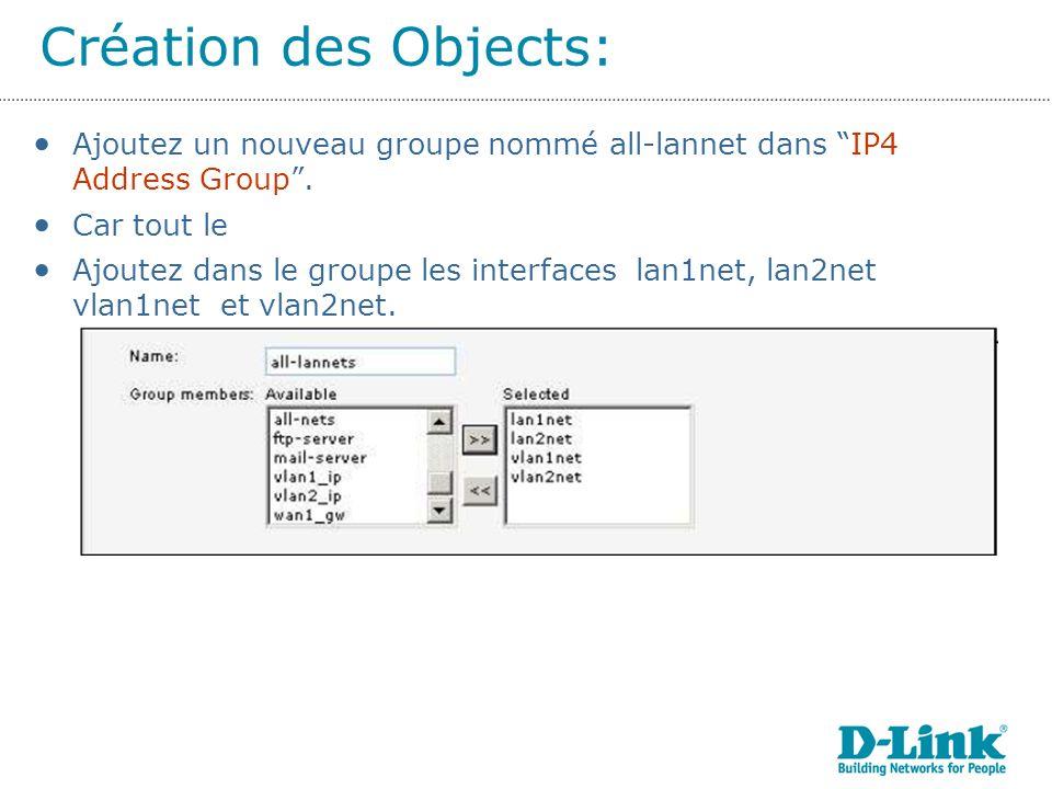 Création des Objects: Ajoutez un nouveau groupe nommé all-lannet dans IP4 Address Group.