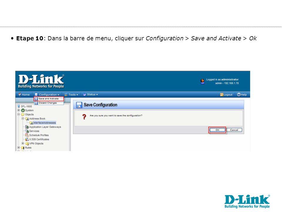 Etape 10: Dans la barre de menu, cliquer sur Configuration > Save and Activate > Ok