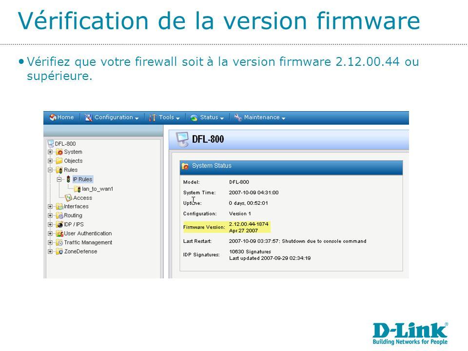 Vérifiez que votre firewall soit à la version firmware 2.12.00.44 ou supérieure.