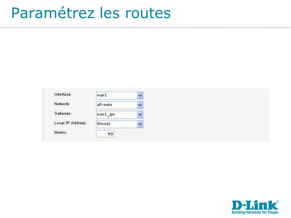 Sélectionnez ensuite donglet « Advanced » de linterface, « wan1 » Décochez les cases « Add default route if default gateway is specified ».