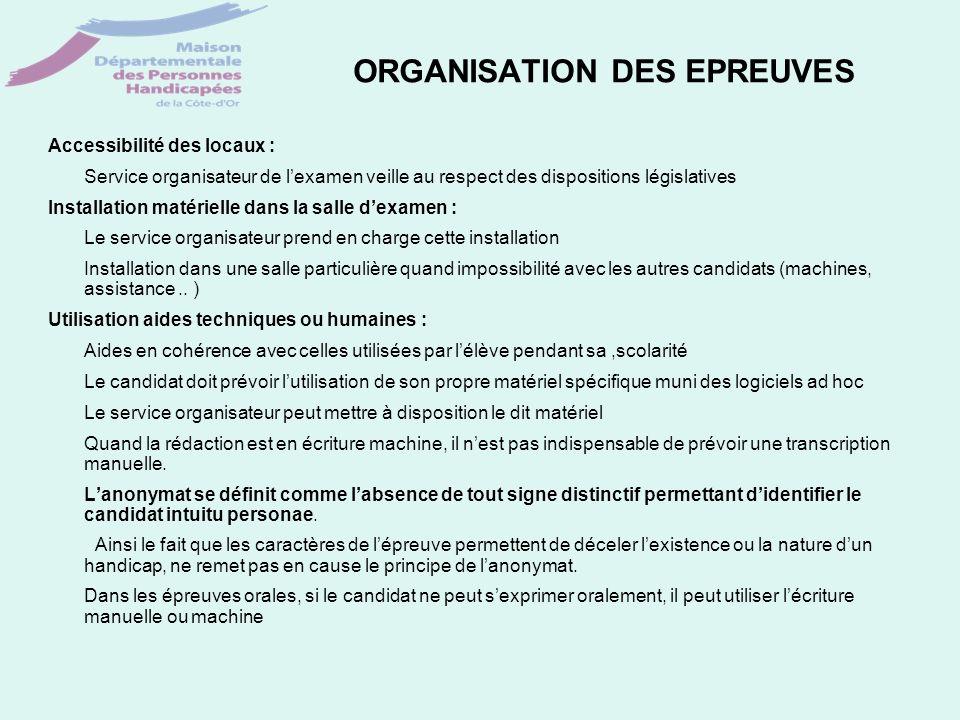ORGANISATION DES EPREUVES Accessibilité des locaux : Service organisateur de lexamen veille au respect des dispositions législatives Installation maté
