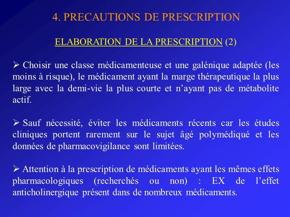 4. PRECAUTIONS DE PRESCRIPTION ELABORATION DE LA PRESCRIPTION (2) Choisir une classe médicamenteuse et une galénique adaptée (les moins à risque), le