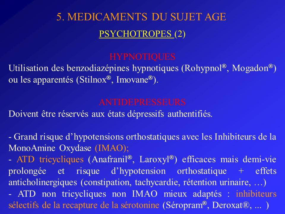 5. MEDICAMENTS DU SUJET AGE PSYCHOTROPES (2) HYPNOTIQUES Utilisation des benzodiazépines hypnotiques (Rohypnol ®, Mogadon ® ) ou les apparentés (Stiln