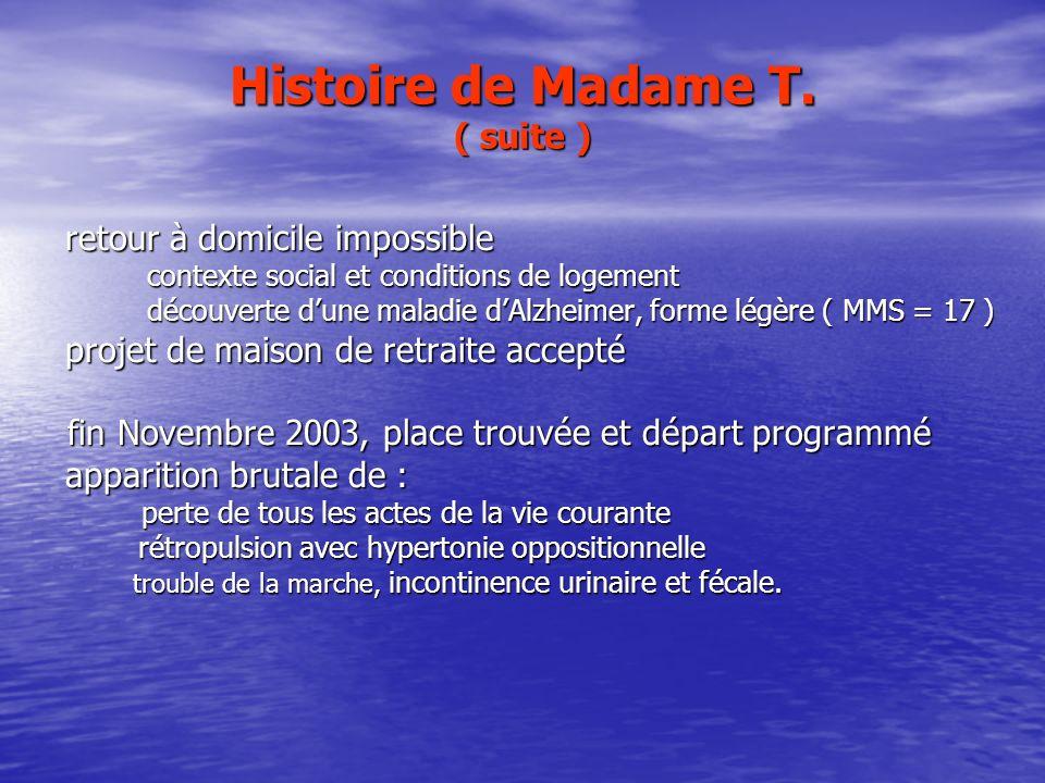 Histoire de Madame T. ( suite ) retour à domicile impossible retour à domicile impossible contexte social et conditions de logement contexte social et