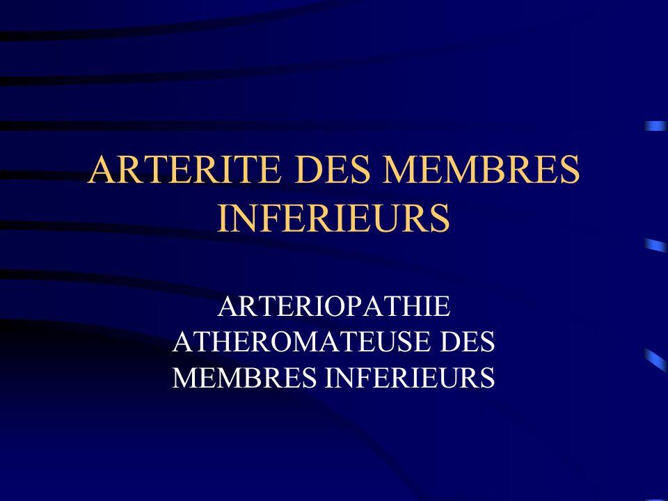 ARTERITE DES MEMBRES INFERIEURS ARTERIOPATHIE ATHEROMATEUSE DES MEMBRES INFERIEURS