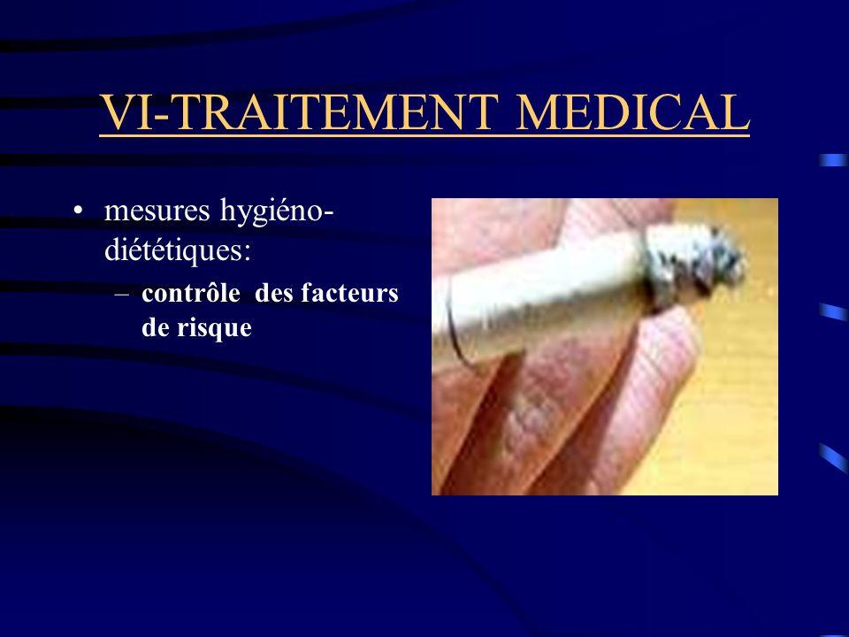 VI-TRAITEMENT MEDICAL mesures hygiéno- diététiques: –contrôle des facteurs de risque