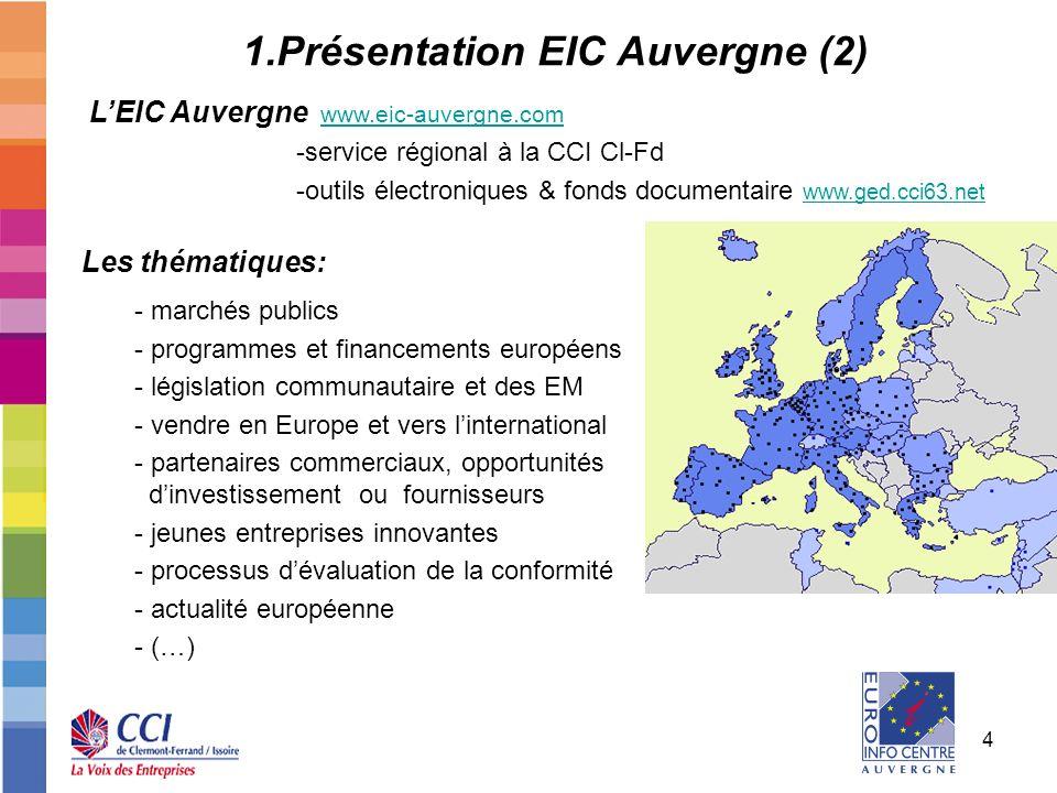 4 1.Présentation EIC Auvergne (2) LEIC Auvergne www.eic-auvergne.com www.eic-auvergne.com -service régional à la CCI Cl-Fd -outils électroniques & fon