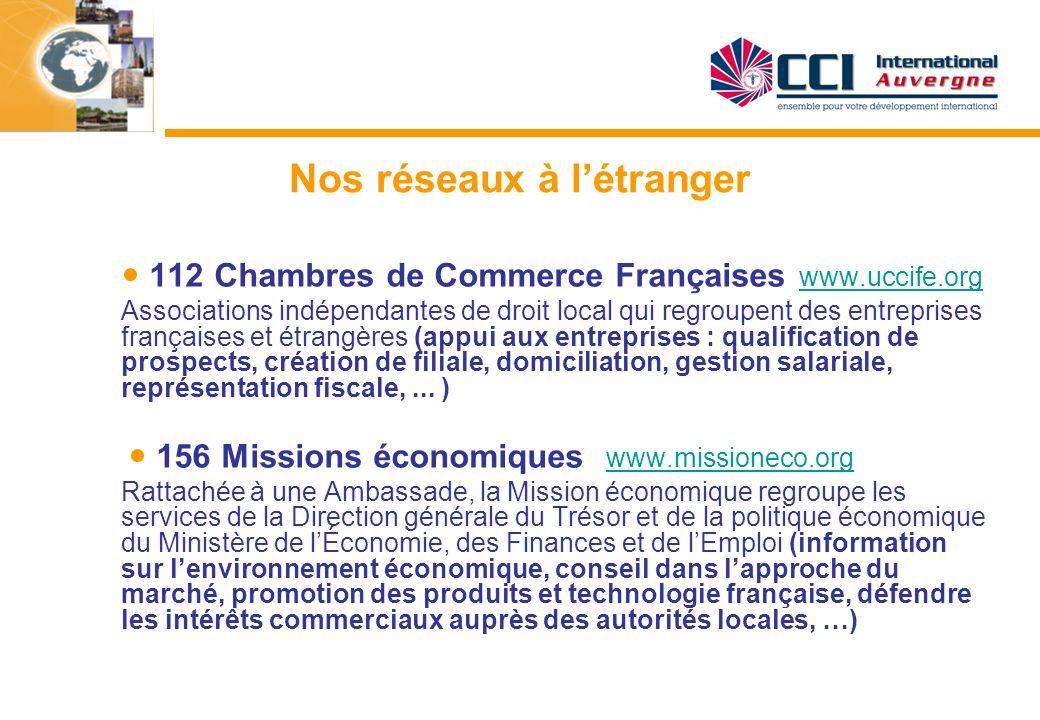 Nos réseaux à létranger 112 Chambres de Commerce Françaises www.uccife.org www.uccife.org Associations indépendantes de droit local qui regroupent des