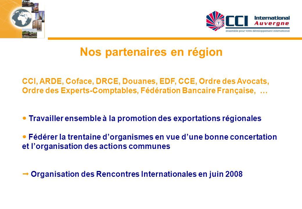 CCI, ARDE, Coface, DRCE, Douanes, EDF, CCE, Ordre des Avocats, Ordre des Experts-Comptables, Fédération Bancaire Française, … Travailler ensemble à la