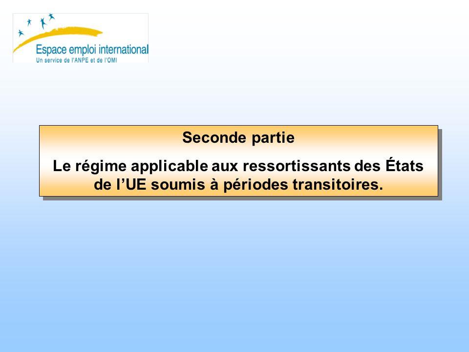 Seconde partie Le régime applicable aux ressortissants des États de lUE soumis à périodes transitoires. Seconde partie Le régime applicable aux ressor