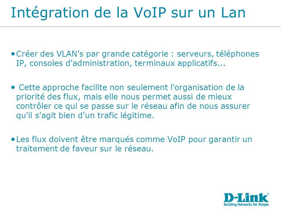 Créer des VLANs par grande catégorie : serveurs, téléphones IP, consoles d administration, terminaux applicatifs...