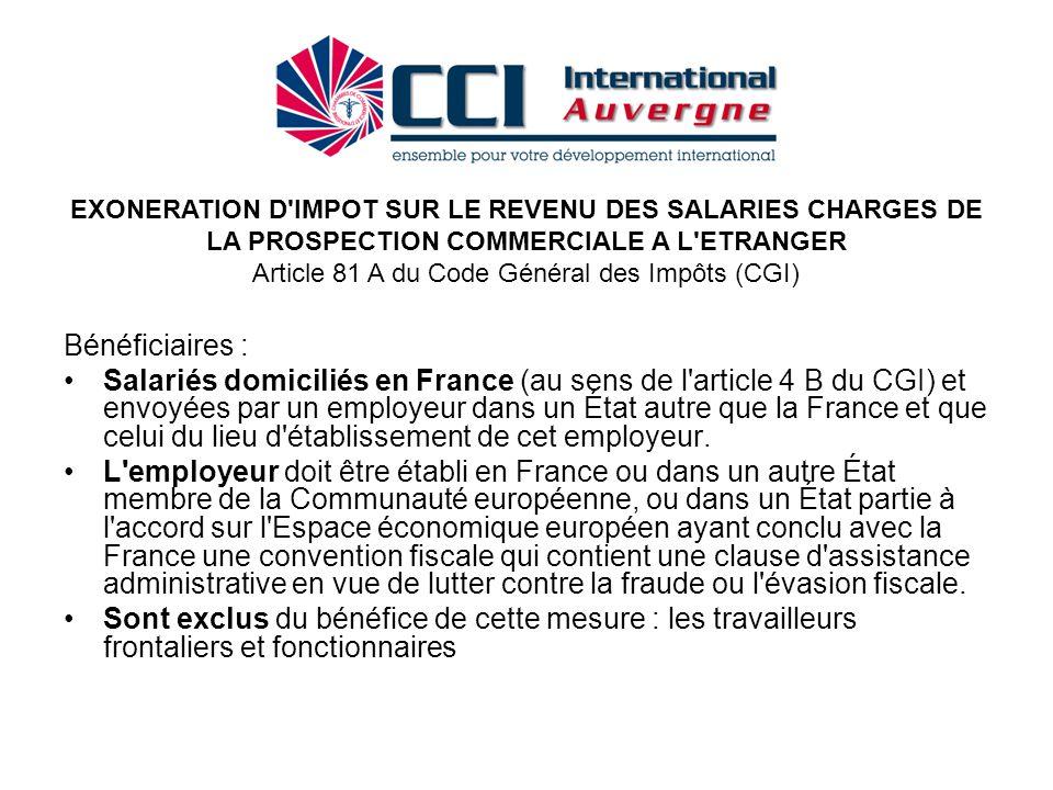 Bénéficiaires : Salariés domiciliés en France (au sens de l'article 4 B du CGI) et envoyées par un employeur dans un État autre que la France et que c