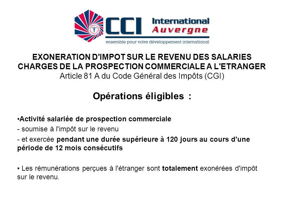 Opérations éligibles : Activité salariée de prospection commerciale - soumise à l'impôt sur le revenu - et exercée pendant une durée supérieure à 120