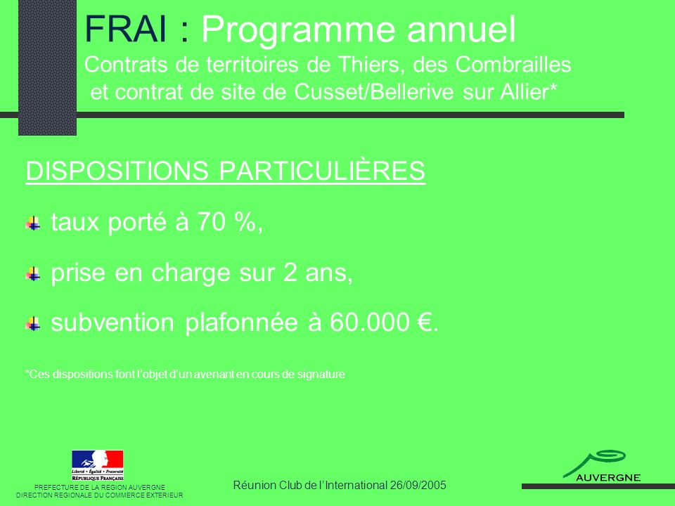 Réunion Club de lInternational 26/09/2005 FRAI : Programme annuel Contrats de territoires de Thiers, des Combrailles et contrat de site de Cusset/Bell
