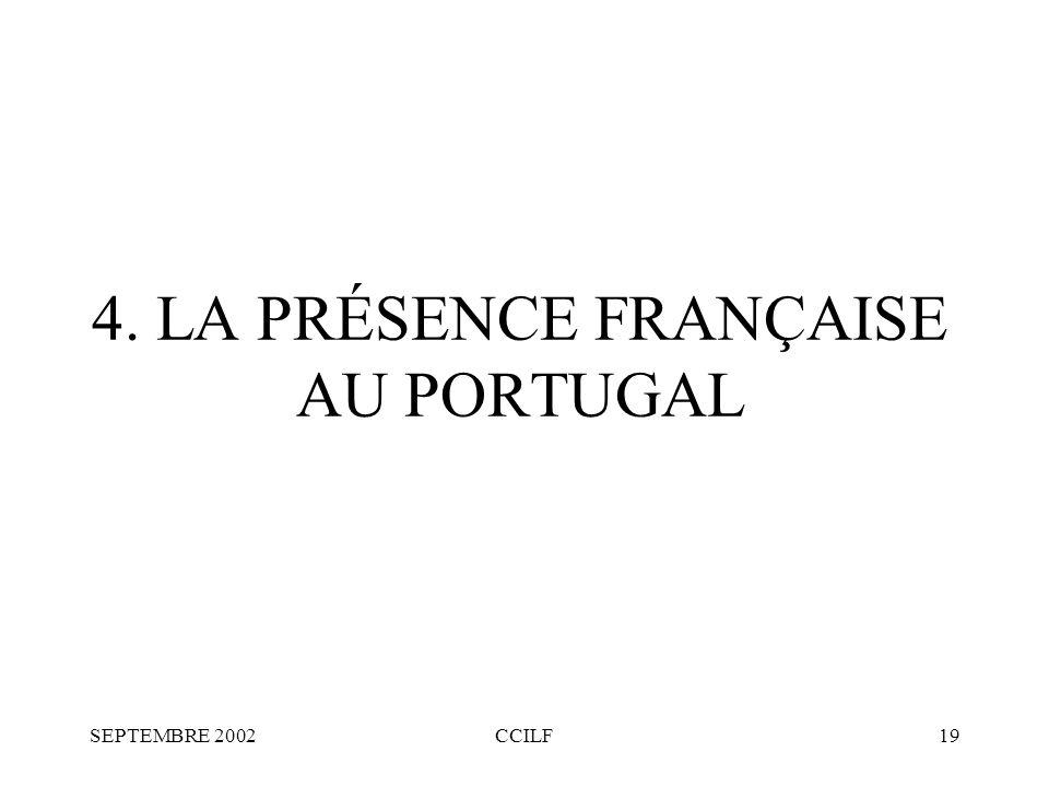 SEPTEMBRE 2002CCILF19 4. LA PRÉSENCE FRANÇAISE AU PORTUGAL
