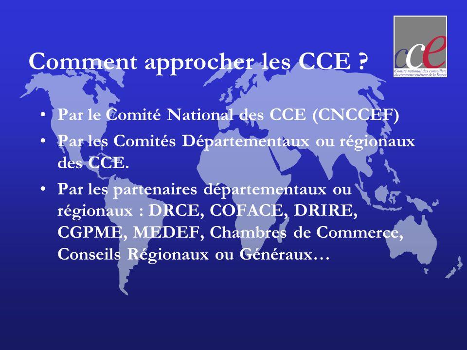 Comment approcher les CCE ? Par le Comité National des CCE (CNCCEF) Par les Comités Départementaux ou régionaux des CCE. Par les partenaires départeme