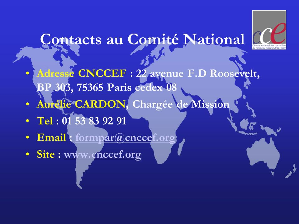 Contacts au Comité National Adresse CNCCEF : 22 avenue F.D Roosevelt, BP 303, 75365 Paris cedex 08 Aurélie CARDON, Chargée de Mission Tel : 01 53 83 9
