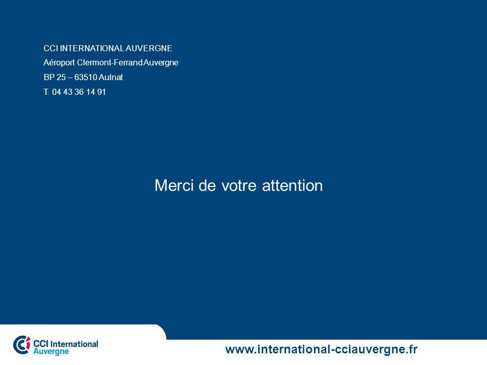 CCI INTERNATIONAL AUVERGNE Aéroport Clermont-Ferrand Auvergne BP 25 – 63510 Aulnat T. 04 43 36 14 91 www.international-cciauvergne.fr Merci de votre a