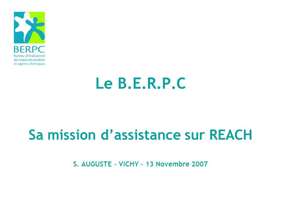 Le B.E.R.P.C Sa mission dassistance sur REACH S. AUGUSTE – VICHY – 13 Novembre 2007