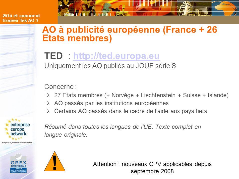 AO à publicité européenne (France + 26 Etats membres) TED : http://ted.europa.euhttp://ted.europa.eu Uniquement les AO publiés au JOUE série S Concern