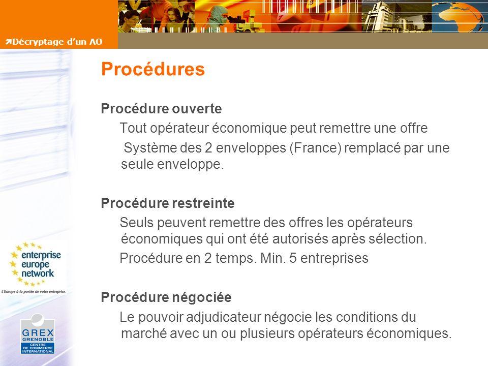 Procédures Procédure ouverte Tout opérateur économique peut remettre une offre Système des 2 enveloppes (France) remplacé par une seule enveloppe. Pro