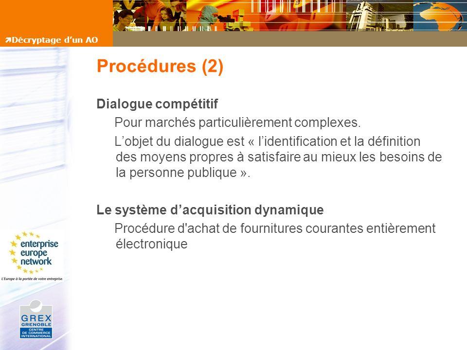 Procédures (2) Dialogue compétitif Pour marchés particulièrement complexes. Lobjet du dialogue est « lidentification et la définition des moyens propr