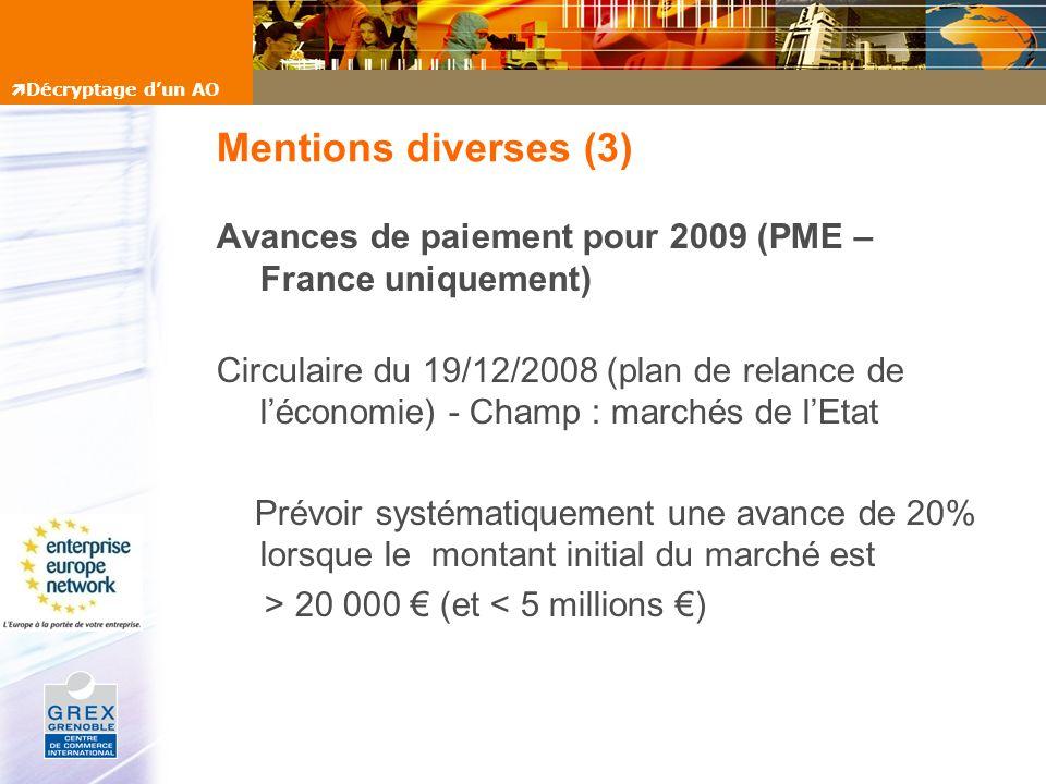 Mentions diverses (3) Avances de paiement pour 2009 (PME – France uniquement) Circulaire du 19/12/2008 (plan de relance de léconomie) - Champ : marché