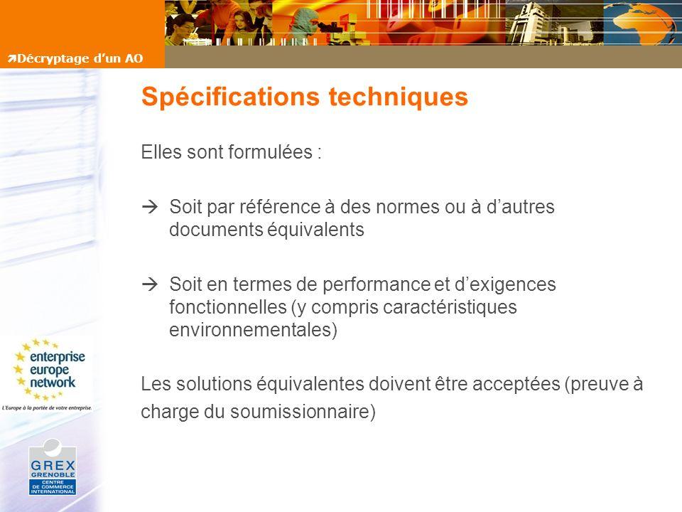 Spécifications techniques Elles sont formulées : Soit par référence à des normes ou à dautres documents équivalents Soit en termes de performance et d