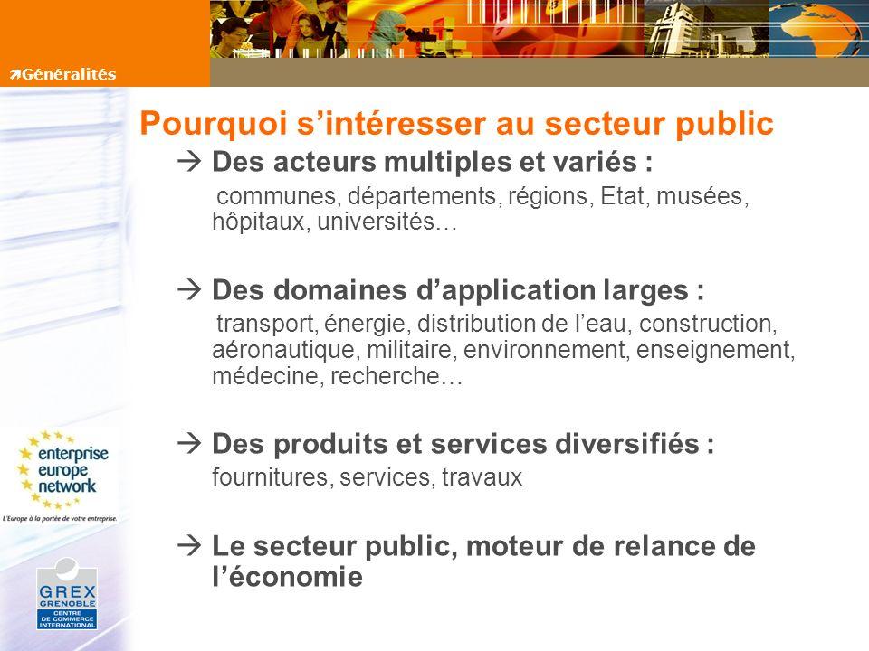 Pourquoi sintéresser au secteur public Des acteurs multiples et variés : communes, départements, régions, Etat, musées, hôpitaux, universités… Des dom