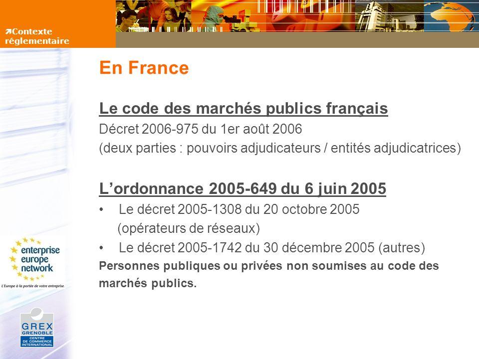 En France Le code des marchés publics français Décret 2006-975 du 1er août 2006 (deux parties : pouvoirs adjudicateurs / entités adjudicatrices) Lordo