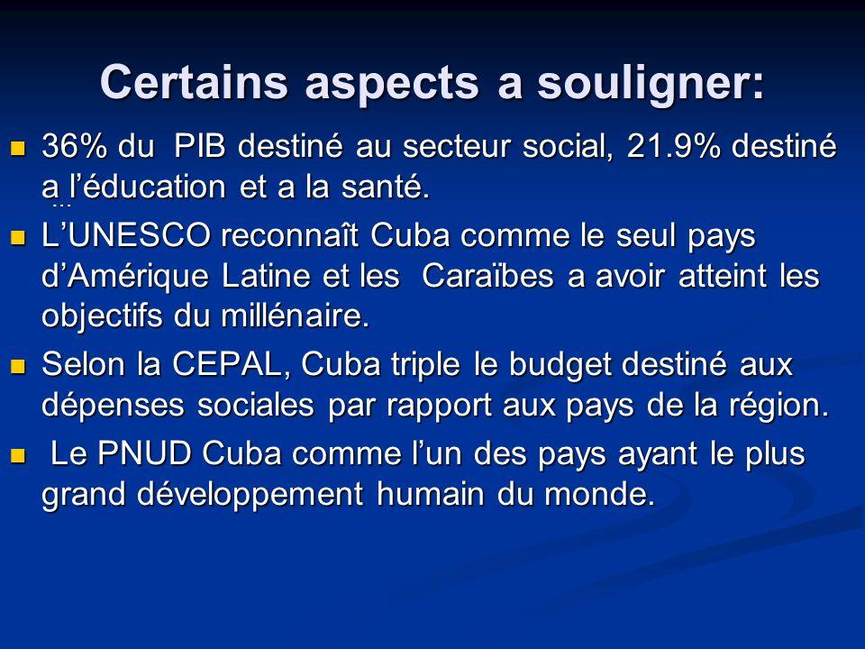Certains aspects a souligner: 36% du PIB destiné au secteur social, 21.9% destiné a léducation et a la santé. 36% du PIB destiné au secteur social, 21