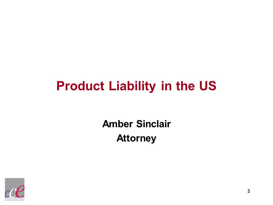 3 Product Liability in the US Amber Sinclair Attorney