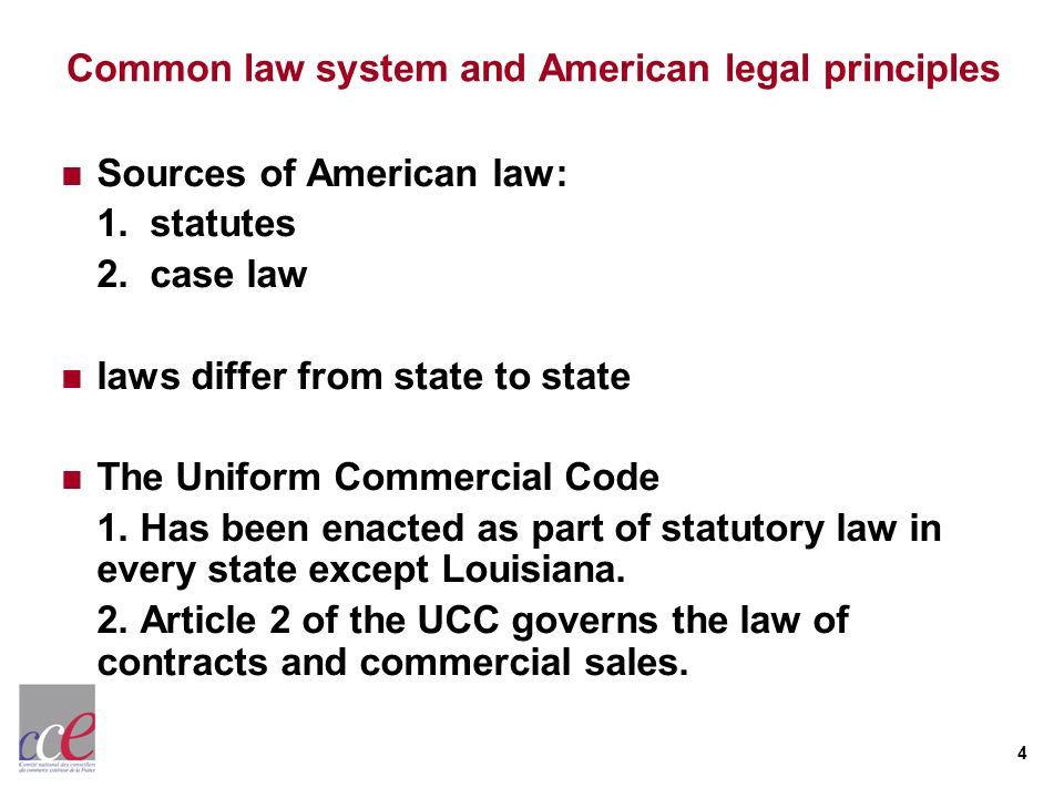 4 Common law system and American legal principles Sources of American law: 1.