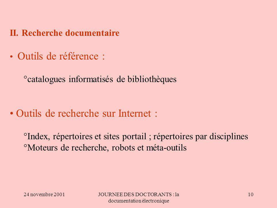 24 novembre 2001JOURNEE DES DOCTORANTS : la documentation électronique 10 II.