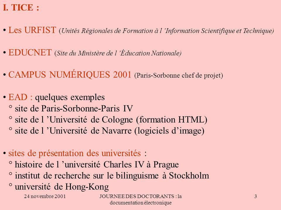 24 novembre 2001JOURNEE DES DOCTORANTS : la documentation électronique 3 I.