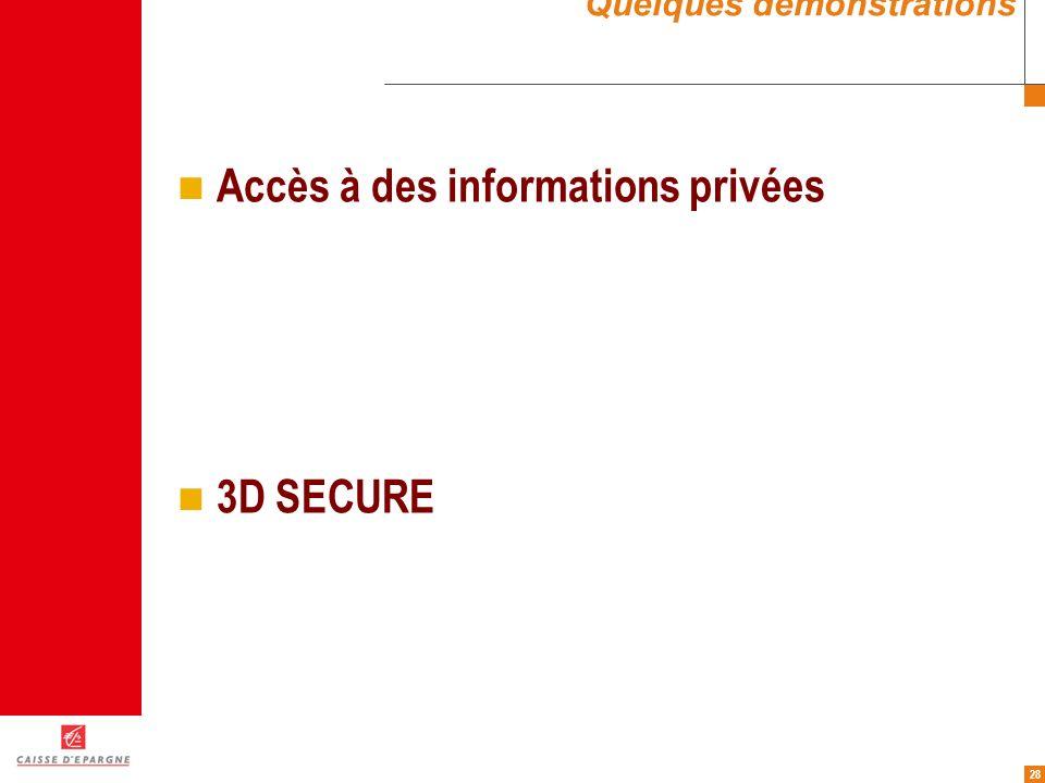 28 Quelques démonstrations Accès à des informations privées 3D SECURE Paiement avec ID TRONIC
