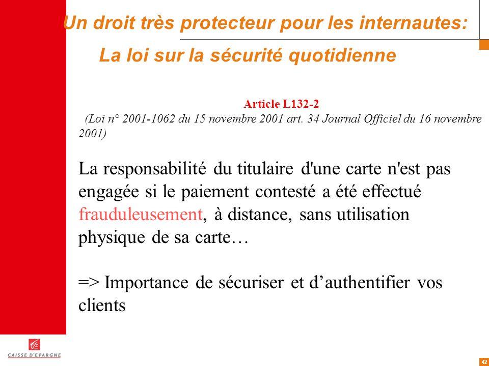 42 Article L132-2 (Loi n° 2001-1062 du 15 novembre 2001 art. 34 Journal Officiel du 16 novembre 2001) La responsabilité du titulaire d'une carte n'est