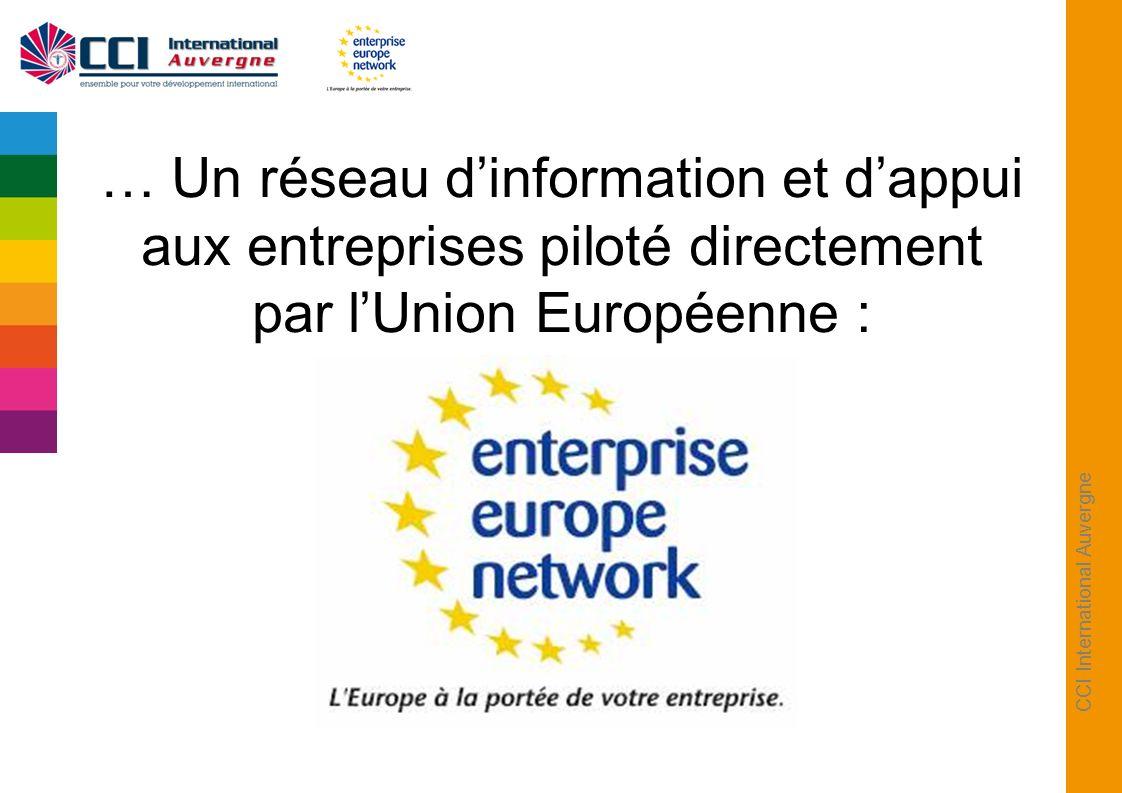 CCI International Auvergne … Un réseau dinformation et dappui aux entreprises piloté directement par lUnion Européenne :