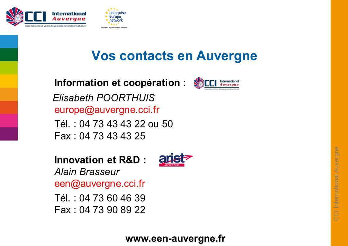 CCI International Auvergne Vos contacts en Auvergne Information et coopération : Elisabeth POORTHUIS europe@auvergne.cci.fr Tél. : 04 73 43 43 22 ou 5