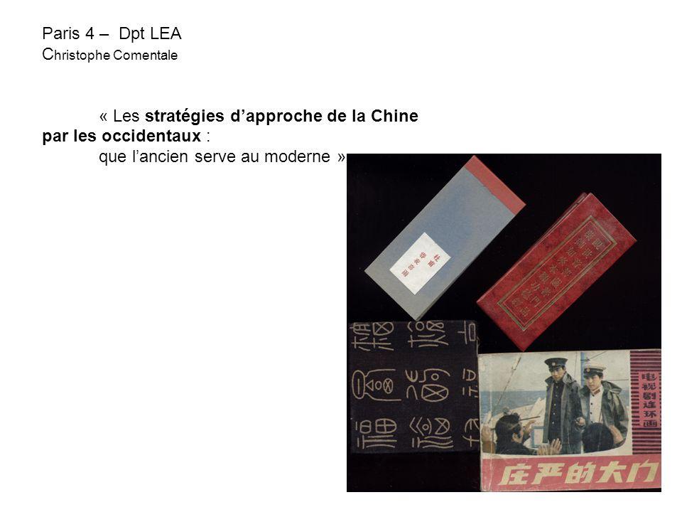 Paris 4 – Dpt LEA C hristophe Comentale « Les stratégies dapproche de la Chine par les occidentaux : que lancien serve au moderne »
