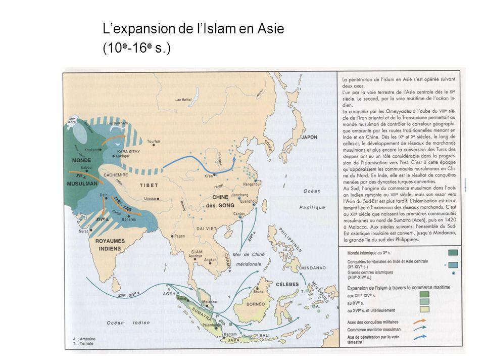 Lexpansion de lIslam en Asie (10 e -16 e s.)