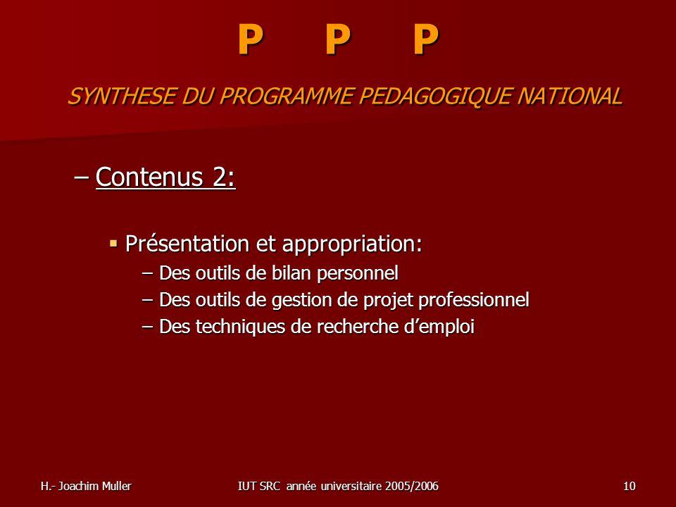 H.- Joachim MullerIUT SRC année universitaire 2005/200610 P P P SYNTHESE DU PROGRAMME PEDAGOGIQUE NATIONAL –Contenus 2: Présentation et appropriation: