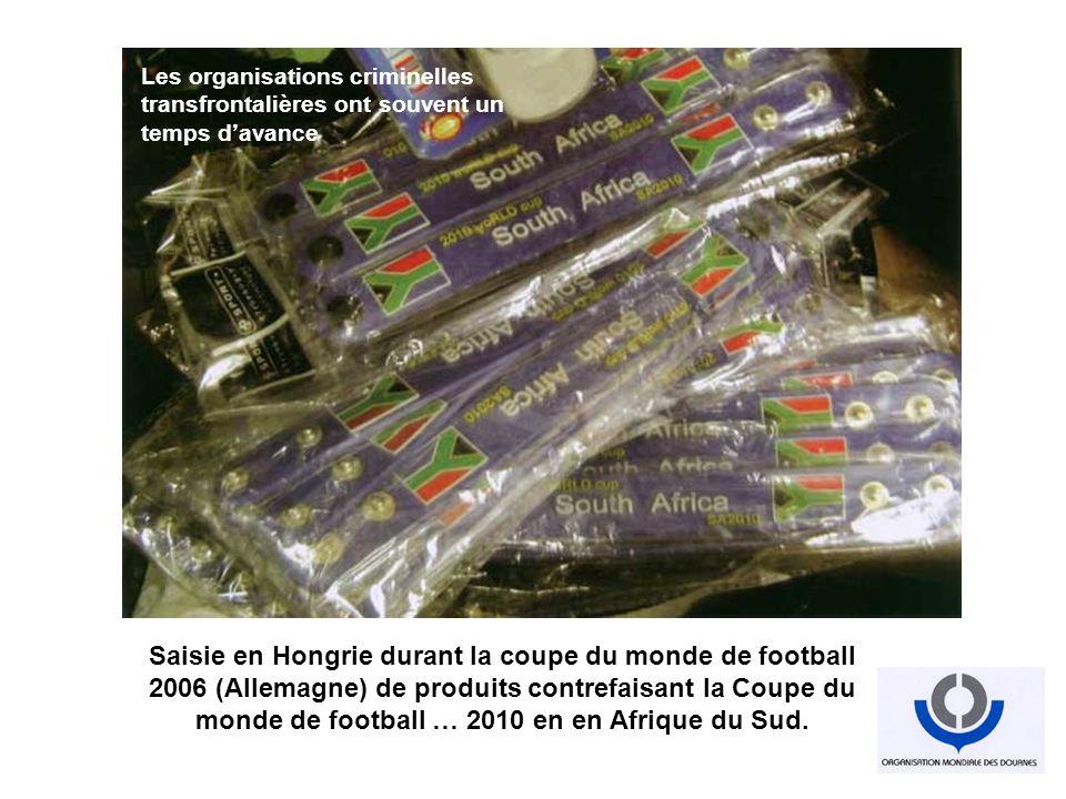 Saisie en Hongrie durant la coupe du monde de football 2006 (Allemagne) de produits contrefaisant la Coupe du monde de football … 2010 en en Afrique d