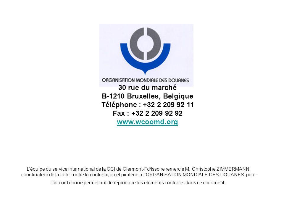 30 rue du marché B-1210 Bruxelles, Belgique Téléphone : +32 2 209 92 11 Fax : +32 2 209 92 92 www.wcoomd.org www.wcoomd.org Léquipe du service interna