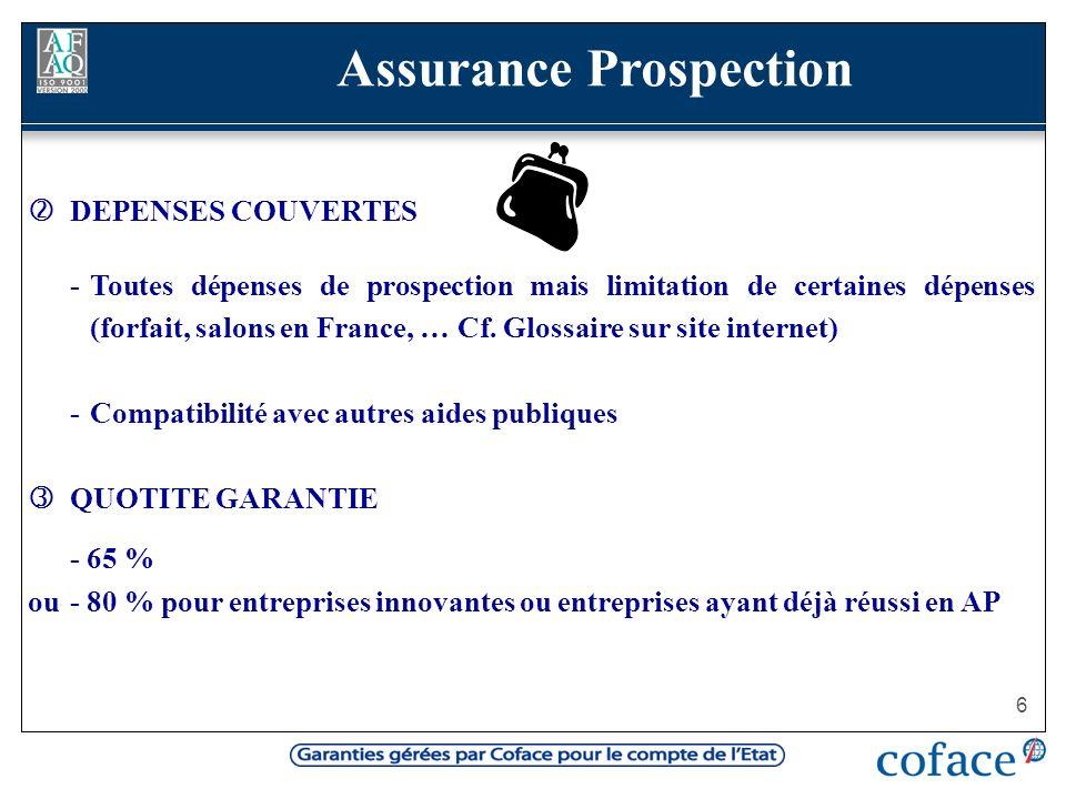 6 DEPENSES COUVERTES -Toutes dépenses de prospection mais limitation de certaines dépenses (forfait, salons en France, … Cf. Glossaire sur site intern