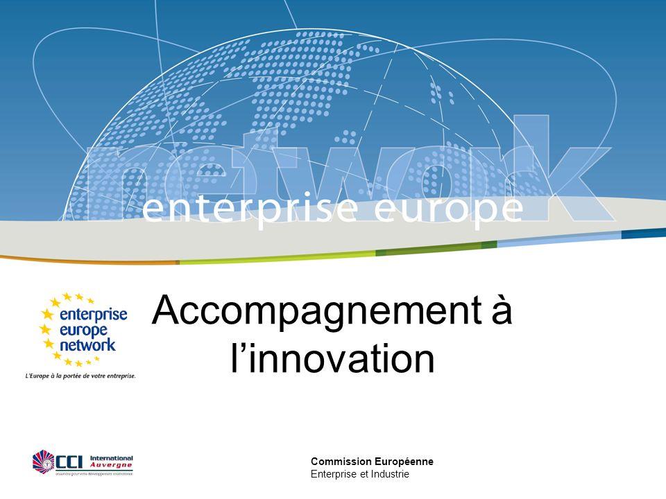 Commission Européenne Enterprise et Industrie Accompagnement à linnovation