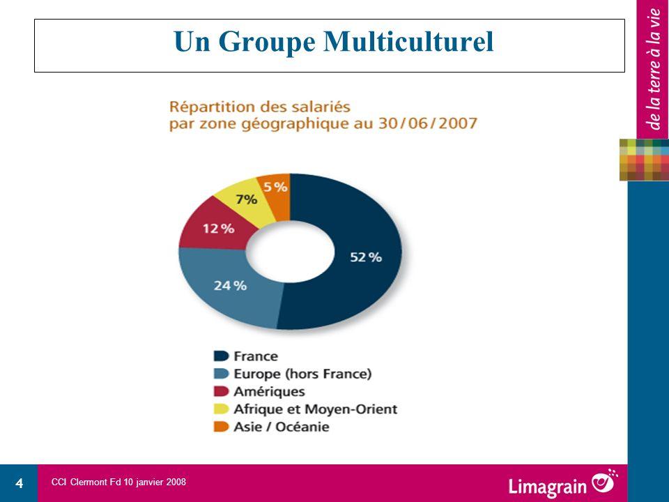 CCI Clermont Fd 10 janvier 2008 4 Un Groupe Multiculturel