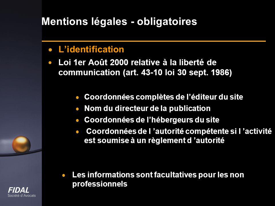 Mentions légales - obligatoires Lidentification Loi 1er Août 2000 relative à la liberté de communication (art. 43-10 loi 30 sept. 1986) Coordonnées co