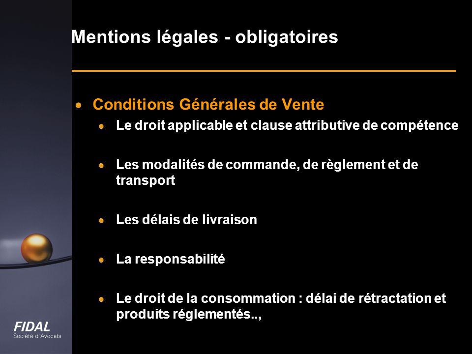 Conditions Générales de Vente Le droit applicable et clause attributive de compétence Les modalités de commande, de règlement et de transport Les déla