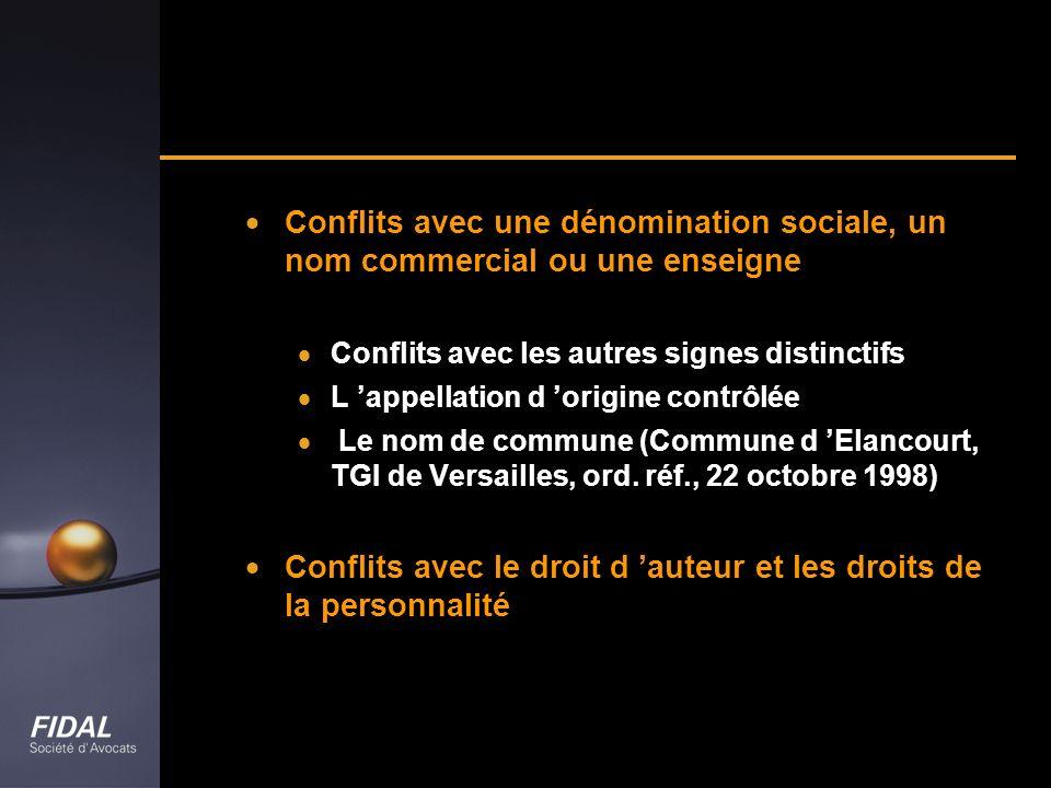 Conflits avec une dénomination sociale, un nom commercial ou une enseigne Conflits avec les autres signes distinctifs L appellation d origine contrôlé